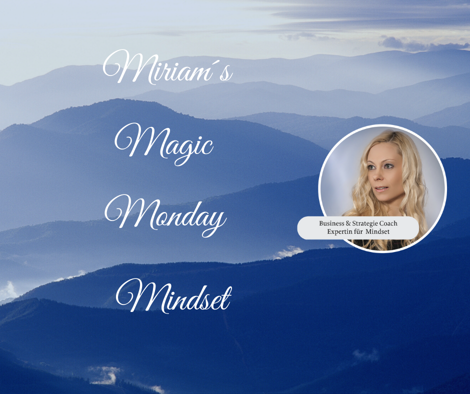 Miriam´s Magic Monday Mindset