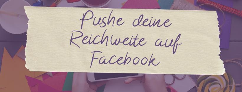 Pushe deine Reichweite auf Facebook
