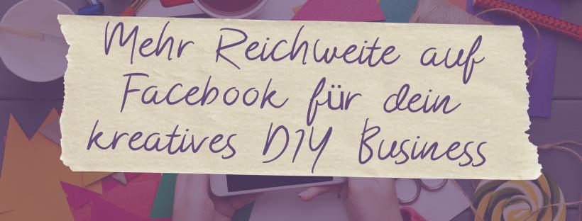 """kostenfreie Challenge """"Mehr Reichweite auf Facebook für dein kreatives DIY Business"""""""